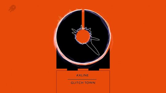 AXLINE Glitch Town Original Mix