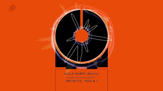 INF1N1TE You & I Killa Hurts (Remix)