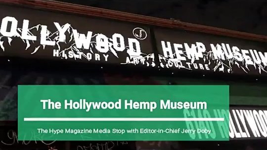 Hollywood Hemp Museum Tour