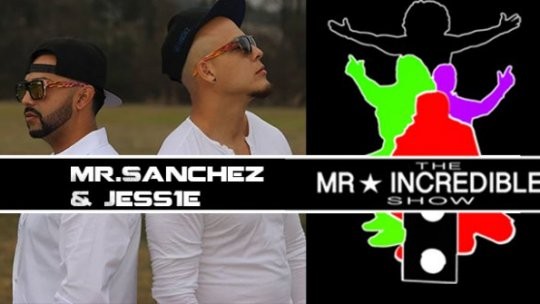 Mr.Sanchez & Jess1e Mr. Incredible show  6 20 2018
