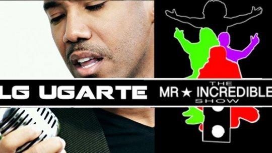 LJ Ugarte - Mr. Incredble Show