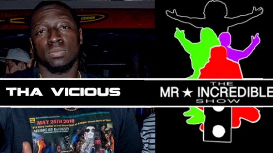 Mr.IncredibleShow Se2019 Ep22 w/ Tha Vicious