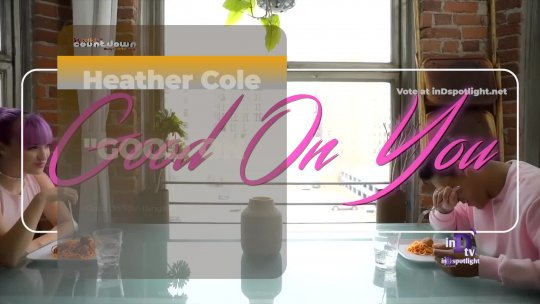 inDtv® Countdown Music Video | Heather Cole   GOOD ON YOU